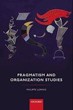 Pragmatism and Organization Studies