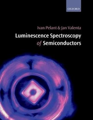 Bog, paperback Luminescence Spectroscopy of Semiconductors af Ivan Pelant