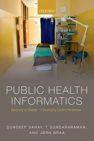 Bog, paperback Public Health Informatics af Sundeep Sahay