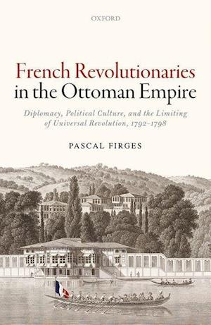 Bog, hardback French Revolutionaries in the Ottoman Empire af Pascal Firges