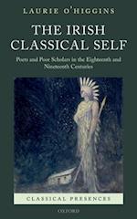 The Irish Classical Self (Classical Presences)
