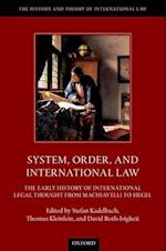 System, Order, and International Law (History and Theory of International Law)