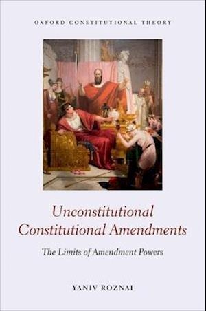 Unconstitutional Constitutional Amendments