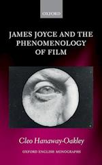 James Joyce and the Phenomenology of Film (OXFORD ENGLISH MONOGRAPHS)