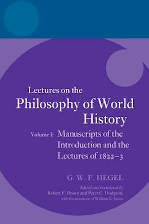 Hegel: Lectures on the Philosophy of World History, Volume I
