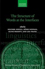 The Structure of Words at the Interfaces (Oxford Studies in Theoretical Linguistics, nr. 68)