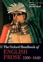 The Oxford Handbook of English Prose 1500-1640 (Oxford Handbooks)
