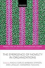 The Emergence of Novelty in Organizations (Perspectives on Process Organization Studies)