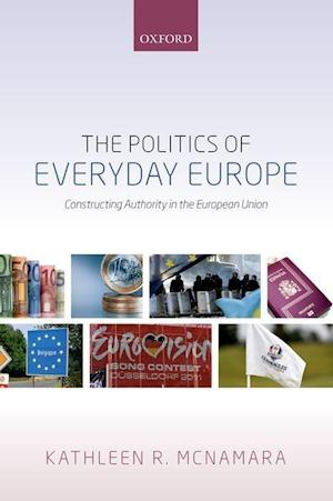 Bog, paperback The Politics of Everyday Europe af Kathleen R. McNamara
