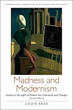 Madness and Modernism (International Perspectives in Philosophy and Psychiatry)
