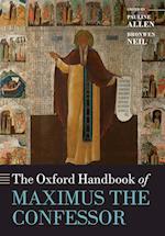 The Oxford Handbook of Maximus the Confessor (Oxford Handbooks)