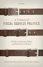 A Century of Fiscal Squeeze Politics
