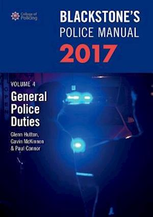 Blackstone's Police Manual Volume 4: General Police Duties 2017