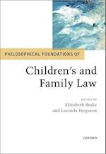 Philosophical Foundations of Children's and Family Law (Philosophical Foundations of Law)