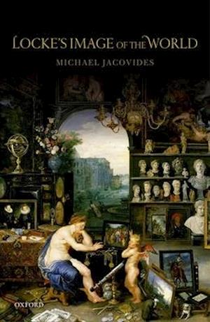 Bog, hardback Locke's Image of the World af Michael Jacovides