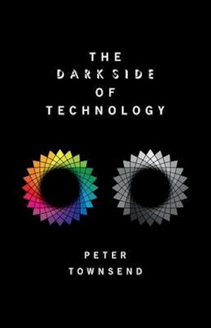 Bog, hardback The Dark Side of Technology af Peter Townsend