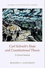 Carl Schmitt's State and Constitutional Theory (Oxford Constitutional Theory)