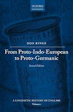 From Proto-Indo-European to Proto-Germanic (A Linguistic History of English, nr. 1)
