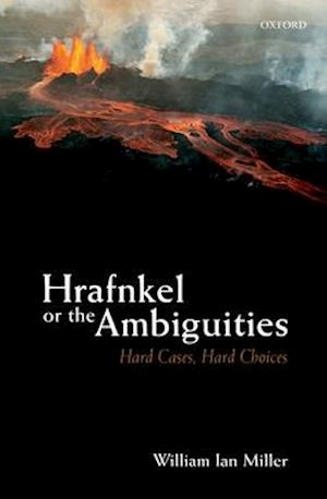 Bog, hardback Hrafnkel or the Ambiguities af William Ian Miller