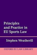 Principles and Practice in EU Sports Law (Oxford European Union Law Library)