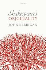 Shakespeare's Originality (Oxford Wells Shakespeare Lectures)