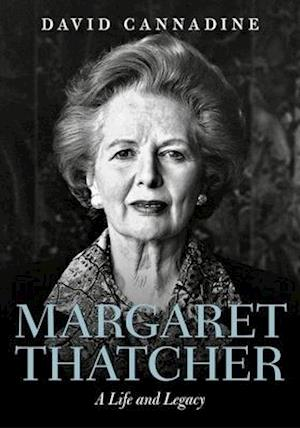 Bog, hardback Margaret Thatcher: A Life and Legacy af Mr David Cannadine