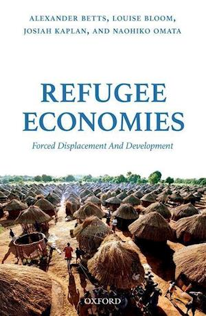 Bog, hardback Refugee Economies af Alexander Betts