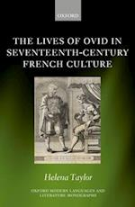 The Lives of Ovid in Seventeenth-Century French Culture (Oxford Modern Languages and Literature Monographs)