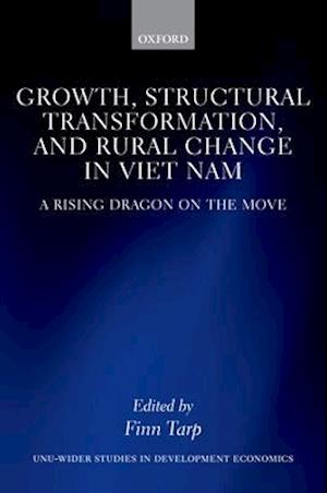 Bog, hardback Growth, Structural Transformation, and Rural Change in Viet Nam af Finn Tarp
