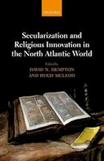 Secularization and Religious Innovation in the North Atlantic World