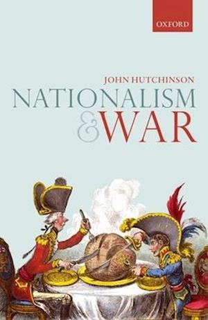 Bog, hardback Nationalism and War af John Hutchinson