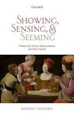 Showing, Sensing, and Seeming