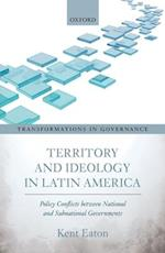Territory and Ideology in Latin America (Transformations in Governance)