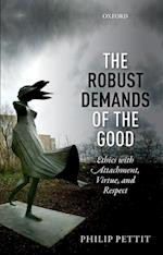 The Robust Demands of the Good (Uehiro Series in Practical Ethics)