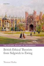British Ethical Theorists from Sidgwick to Ewing (Oxford History of Philosophy)