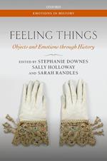 Feeling Things (Emotions in History)