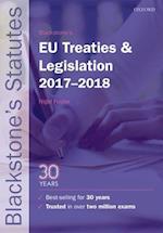 Blackstone's EU Treaties & Legislation 2017-2018 (Blackstone's Statute Series)