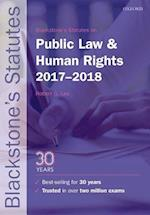 Blackstone's Statutes on Public Law & Human Rights 2017-2018 (Blackstone's Statute Series)