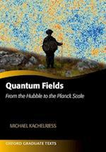 Quantum Fields (Oxford Graduate Texts)