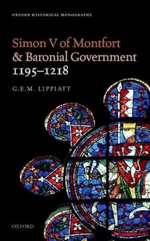 Simon V of Montfort and Baronial Government, 1195-1218