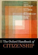 The Oxford Handbook of Citizenship (Oxford Handbooks in Law)