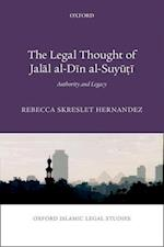The Legal Thought of Jalal al-Din al-Suyuti (Oxford Islamic Legal Studies)