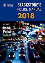 Blackstone's Police Manual Volume 3: Road Policing 2018 (Blackstone's Police Manuals)