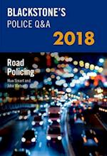 Blackstone's Police Q&A: Road Policing 2018 (Blackstone's Police Manuals)