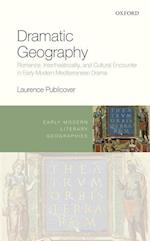Dramatic Geography (Early Modern Literary Geographies)