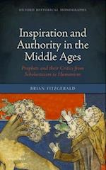 Inspiration and Authority in the Middle Ages (Oxford Historical Monographs)