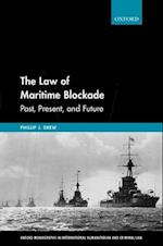 The Law of Maritime Blockade (Oxford Monographs in International Humanitarian Criminal Law)