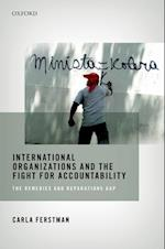International Organizations and the Fight for Accountability: (International Organizations and the Fight for Accountability)