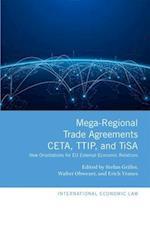 Mega-Regional Trade Agreements: CETA, TTIP, and TiSA (International Economic Law Series)