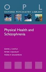 Physical Health and Schizophrenia (Oxford Psychiatry Library Series)